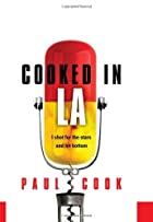 Cooked in LA: I Shot for the Stars and Hit…