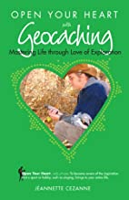 Open Your Heart with Geocaching: Mastering…
