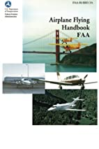 Airplane Flying Handbook FAA by Federal ...…