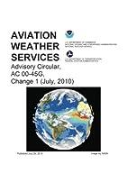 Aviation Weather Services Advisory Circular,…