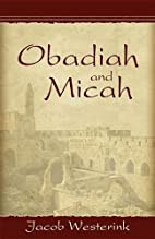 Obadiah and Micah: The Prophets of…