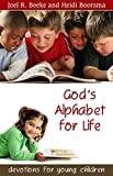 Joel R. Beeke: God's Alphabet for Life: Devotions for Young Children