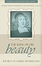 The King in His Beauty: The Piety of Samuel…