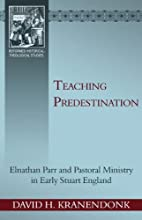 Teaching Predestination: Elnathan Parr and…