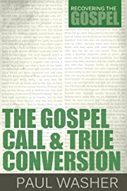 The Gospel Call and True Conversion…