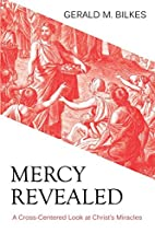 Mercy Revealed: A Cross-Centered Look at…