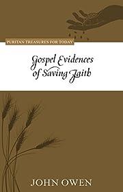 Gospel Evidences of Saving Faith by John…