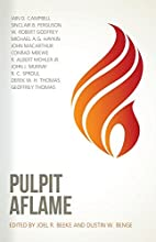Pulpit Aflame by Joel R. Beeke