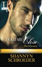 Hold Me Close by Shannyn Schroeder