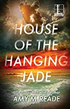House of the Hanging Jade by Amy M. Reade