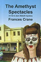 The Amethyst Spectacles by Frances Crane