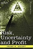 Frank H. Knight: Risk, Uncertainty and Profit
