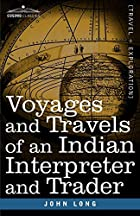 Voyages and travels of an Indian interpreter…