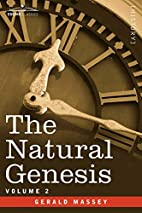 The Natural Genesis - Vol.2 by Gerald Massey
