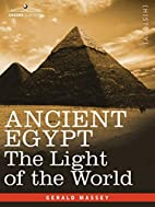 Ancient Egypt : The Light of the World by…