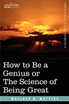 How to Be a Genius or The Science of Being…