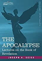 The Apocalypse: Lectures on the Book of…