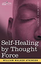 Self-Healing by Thought Force by William…