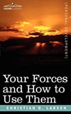 Your Forces and How to Use Them by Christian…