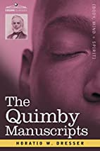 The Quimby Manuscripts by Horatio W. Dresser