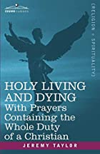 HOLY LIVING AND DYING: With Prayers…