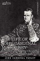 The Life of John Cardinal McCloskey: First…