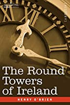 The Round Towers of Ireland or the Mysteries…
