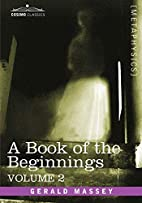 A Book of the Beginnings, Vol.2 by Gerald…