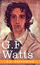 G.F. Watts by G. K. Chesterton