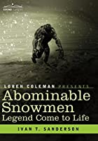 Abominable Snowmen: Legend Come to Life by&hellip;