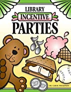 Library Incentive Parties by Carol Thompson