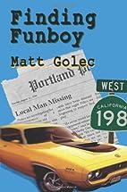 Finding Funboy by Matt Golec