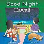 Good Night Hawaii (Good Night Our World…