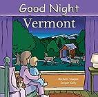 Good Night Vermont (Good Night Our World…