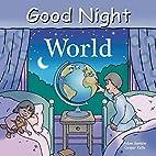 Good Night World (Good Night Our World…