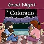 Good Night Colorado (Good Night Our World)…