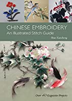 Chinese Embroidery: An Illustrated Stitch…