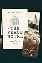 The Peace Hotel: A Non-Fiction Novel by Chen…