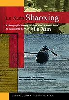 Lu Xun's Shaoxing: A Photographic Journey…
