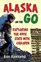 Alaska on the Go: Exploring the 49th State…