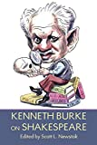 Burke, Kenneth: Kenneth Burke on Shakespeare