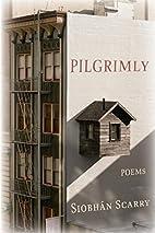 Pilgrimly by Siobhán Scarry