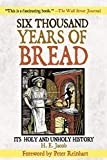 Jacob, H. E.: Six Thousand Years of Bread: It's Holy and Unholy History