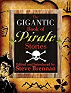The Gigantic Book of Pirate Stories by Steve…