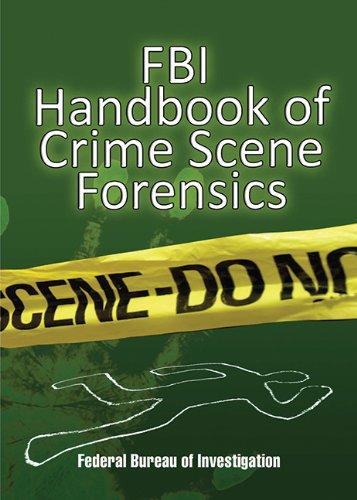 fbi-handbook-of-crime-scene-forensics