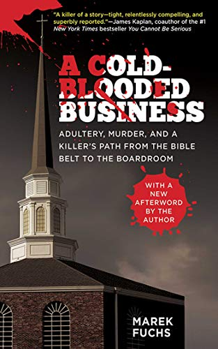 a-cold-blooded-business-adultery-murder-and-a-killers-path-from-the-bible-belt-to-the-boardroom