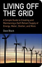Living off the Grid: A Simple Guide to…