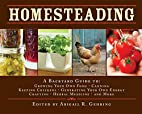 Homesteading: A Back to Basics Guide to…