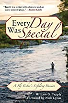 Every Day Was Special: A Fly Fisher's…