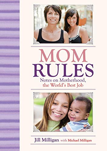 mom-rules-notes-on-motherhood-the-worlds-best-job